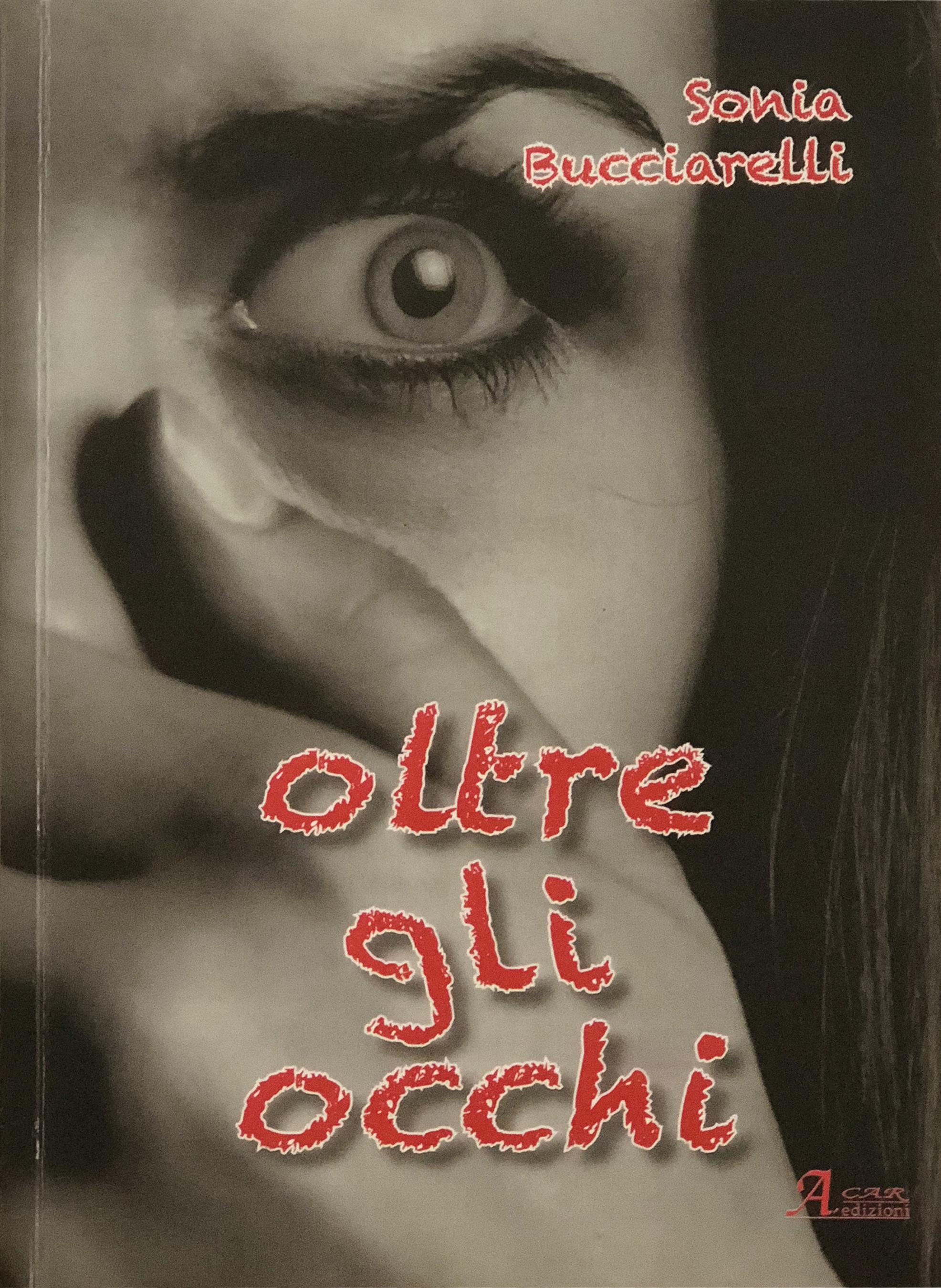 Oltre gli Occhi - Romanzo di Sonia Bucciarelli